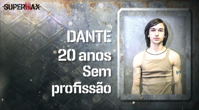 Supermax: perfil do participante Dante (Foto: Gshow)