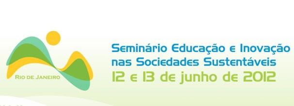 Seminário Educação e Inovação nas Sociedades Sustentáveis (Foto: Divulgação)