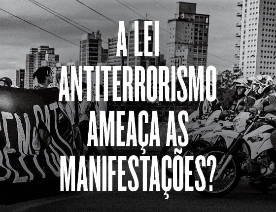 A lei antiterrorismo ameaça as manifestações? (Foto: Gustavo Basso/NurPhoto/Sipa USA)