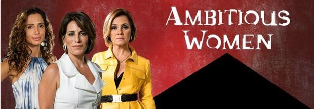 Ambitious Women (Foto: Reprodução)