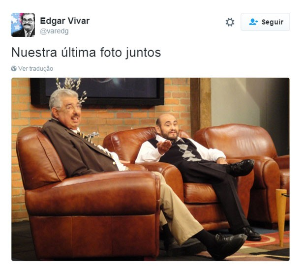 Edgar Vivar, o Senhor Barriga de 'Chaves', publicou no Twitter uma imagem em que aparece ao lado de Rubén Aguirre, o Professor Girafales: 'Nossa última foto juntos' (Foto: Reprodução/Twitter/varedg)