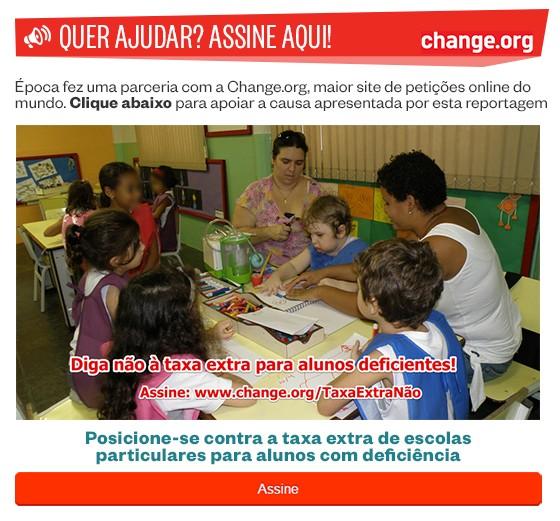 ÉPOCA e Change.org - Autuar Escolas Particulares que cobrem qualquer valor diferenciado ou taxa extra para alunos deficientes seja para sala especial, seja para mediação (Foto: Divulgação/ÉPOCA)