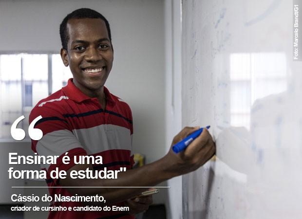 Cássio do Nascimento, candidato do Enem, fundou um cursinho para ajudar outros alunos a estudarem (Foto: Marcelo Brandt/G1)