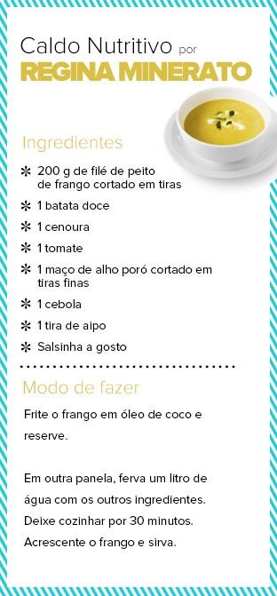 Caldo Nutritivo por Regina Minerato (Foto: EGO)