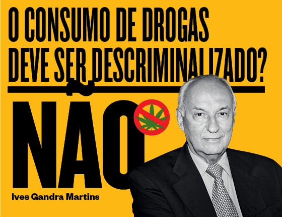 Não - Ives Gandra Martins  (Foto: época )