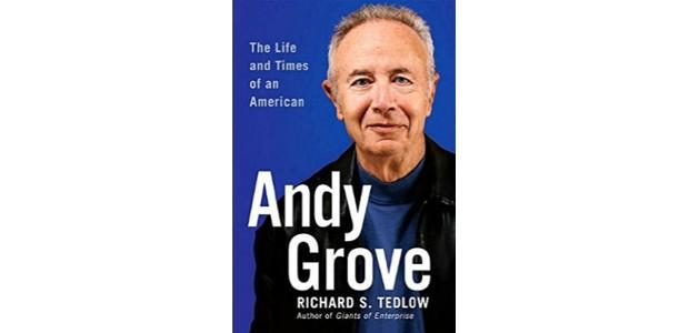 Andy Grove: The Life and Times of an American, Richard S. Tedlow (Foto: Divulgação)