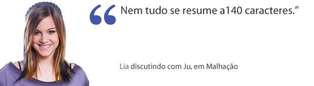 Frase Lia (Foto: Malhação/TV Globo)
