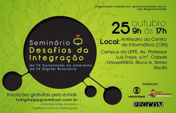 Seminário Desafios da Integração na TV Conectada no ambiente da TV Digital Brasileira  (Foto: Divulgação)