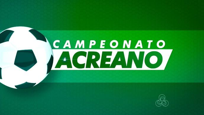 campeonato acreano 2016 (Foto: Reprodução/Rede Amazônica Acre)