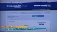 Instituições financeiras negociam com devedores pela internet