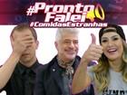 Até Claudinha curte uma gororoba! #ProntoFalei revela comidas estranhas