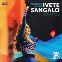 Multishow Ao Vivo: Ivete Sangalo 20 Anos