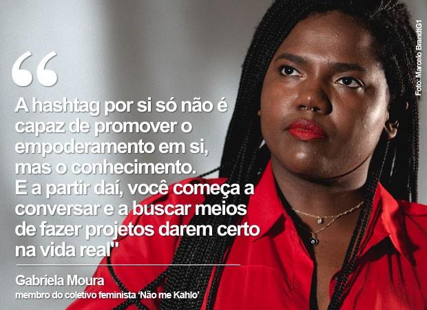 Dia da Mulher: Gabriela Moura fala sobre hashtags (Foto: Marcelo Brandt/G1)