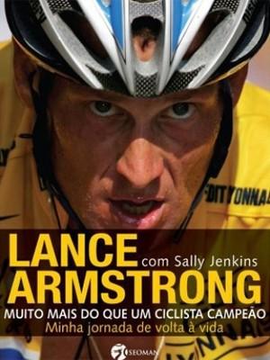 Capa de 'Lance Armstrong - Muito mais do que um ciclista campeão' (Foto: Divulgação)