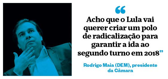 """""""Acho que o Lula vai querer criar um polo de radicalização para garantir a ida ao segundo turno em 2018"""" - Rodrigo Maia (DEM), presidente da Câmara (Foto: João Castellano/ÉPOCA)"""