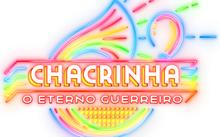 Chacrinha, o Eterno Guerreiro