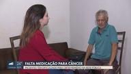 Pacientes têm dificuldade para obter remédio para câncer na rede pública