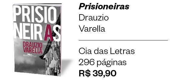 Prisioneiras - Drauzio Varella (Foto: Digulação)