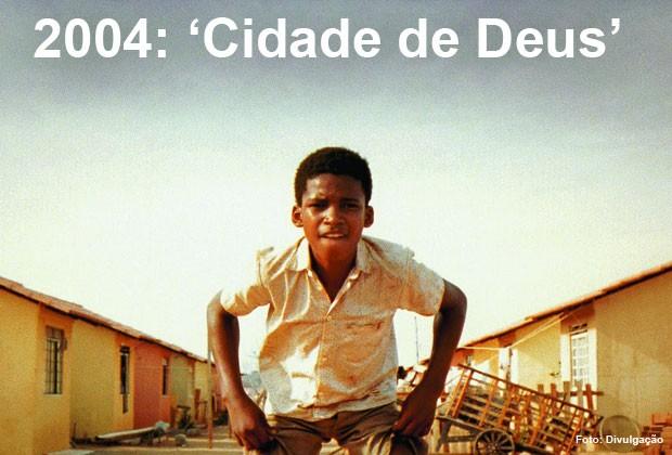 Em 2004, 'Cidade de Deus' concorreu em quatro categorias no Oscar (Foto: Divulgação)