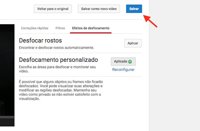 Salvando o desfoque personalizado realizado em um vídeo do YouTube (Foto: Reprodução/Marvin Costa) (Foto: Salvando o desfoque personalizado realizado em um vídeo do YouTube (Foto: Reprodução/Marvin Costa))