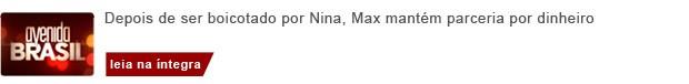Depois de ser boicotado por Nina, Max mantém parceria por dinheiro (Foto: Avenida Brasil/TV Globo)