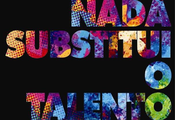 Nada Substitui o Talento (Foto: Divulgação)