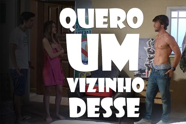 Quero um vizinho desse!!! (Foto: Malhação / TV Globo)