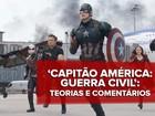 'Capitão América: Guerra Civil': G1 comenta Homem-Aranha e 2º trailer