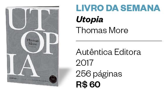 LIVRO DA SEMANA - Utopia - Thomas More (Foto: Divulgação)