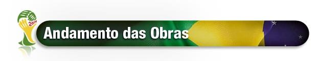 header Copa 2014 obras (Foto: Editoria de Arte)