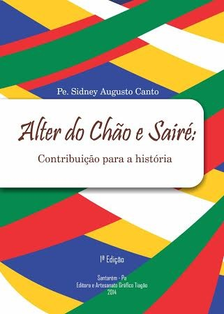 'Alter do Chão: contribuição para a história' deve ser lançado no final de abril ou início de maio. (Foto: Divulgação)