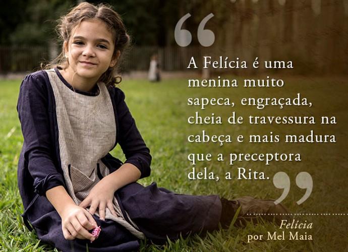 Felícia (Mel Maia) (Foto: Gshow)