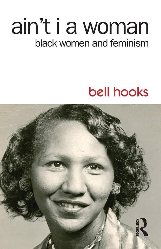 Ain't I a Woman: black women and feminism, bell hooks (Foto: Reprodução)