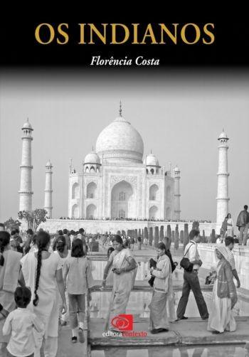 """Foto (Foto: Capa do livro """"Os indianos"""", de Florência Costa / Reprodução)"""