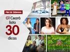 Shows agitam o fim de semana no Ceará; 30 dicas