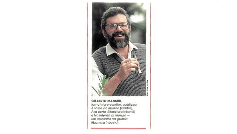 Em 1989, o jornalismo e escritor Gilberto Mansur contribuiu com crônicas para a revista Globo Rural. Na época, Mansur já tinha publicado livros de contos, como A fome do mundo, e literatura, como Asa curta e No inferno di mundo — um encontro na guerra libanesa. (Foto: Reprodução)