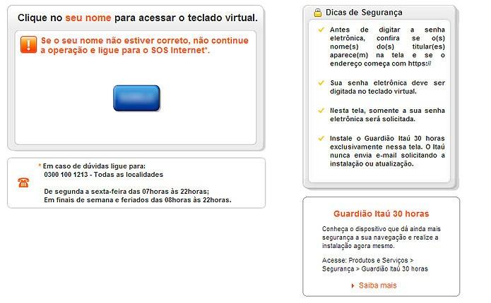 No Itaú um dos primeiros indicativos de segurança é se o nome do cliente aparece na página do Internet Banking da instituição (Foto: Reprodução/Karla Soares)
