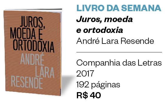 Livro da semana | Juros, moeda  e ortodoxia (Foto: Divulgação )