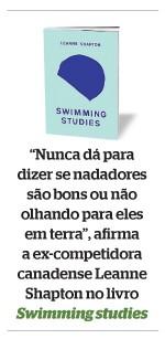"""""""Nunca dá para dizer se nadadores são bons ou não olhando para eles em terra"""", afirma a ex-competidora canadense Leanne Shapton no livro Swimming studies (Foto: Reprodução)"""