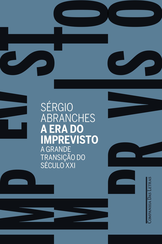 """Capa do novo livro de Sérgio Abranches: """"A era do imprevisto — A grande transição do século XXI"""""""