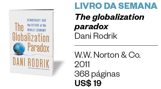 the globalization paradox by dani rodrik The globalization paradox: democracy and the future of the world  although  [rodrik's] message is nuanced and rigorous, drawing on history, logic and the.