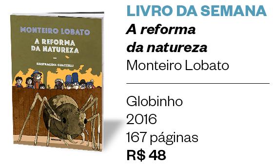 LIVRO DA SEMANA - A reforma da natureza - Monteiro Lobato (Foto: Divulgação)