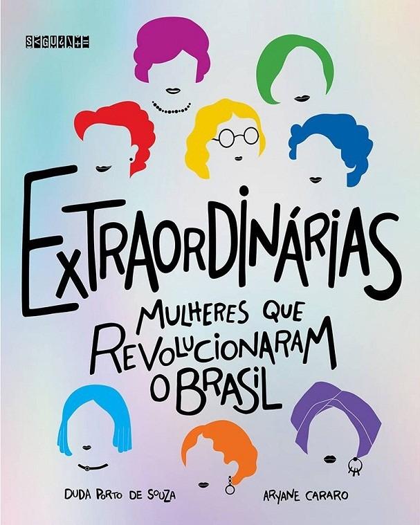 Extraordinárias – Mulheres que Revolucionaram o Brasil (Editora Seguinte)  (Foto: Divulgação)