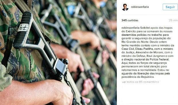 O governador do Rio Grande do Norte, Robinson Faria, pediu apoio das tropas do Exército nas redes sociais (Foto: Reprodução)
