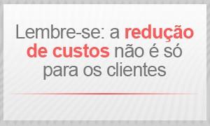 A redução de custos não é só para o cliente (Foto: G1)