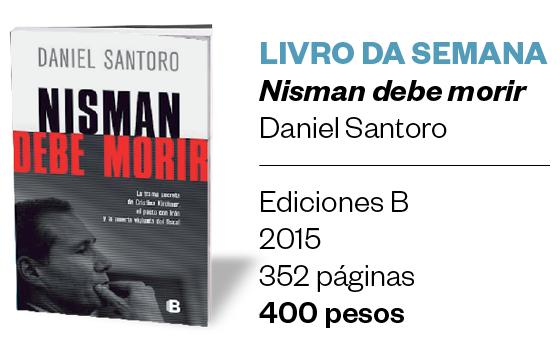 Livro da semana | Nisman debe morir (Foto: Divulgação )