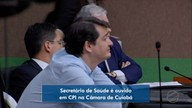 Secretário de Saúde de Cuiabá é ouvido em CPI na Câmara Municipal