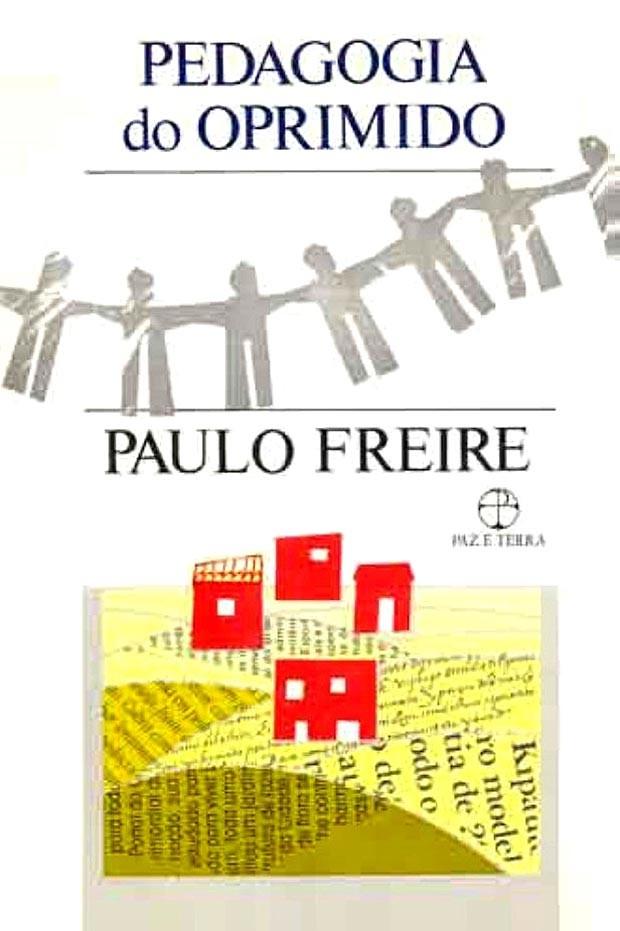 Pedagogia do Oprimido - Paulo Freire (Foto: Reprodução)