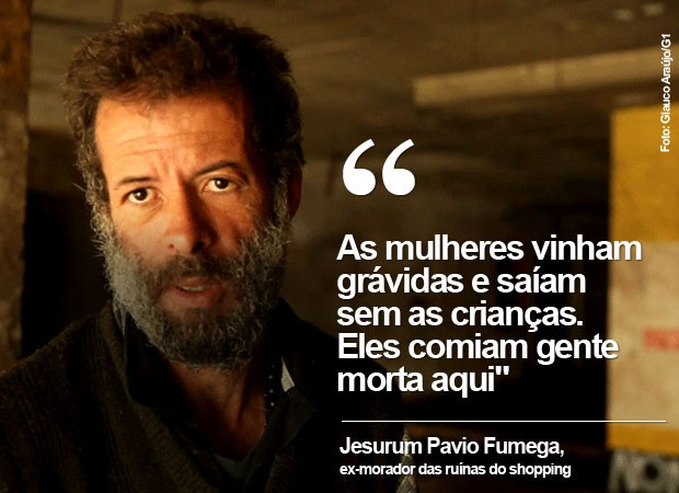 Jesurum Pavio Fumega morou nas ruínas do Best Shopping (Foto: Glauco Araújo/G1)