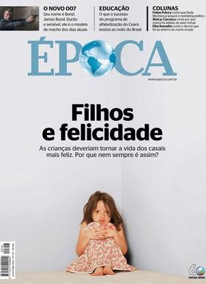 Capa da edição 753 de ÉPOCA – Filhos e felicidade (Foto: ÉPOCA)